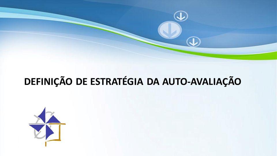Powerpoint Templates DEFINIÇÃO DE ESTRATÉGIA DA AUTO-AVALIAÇÃO