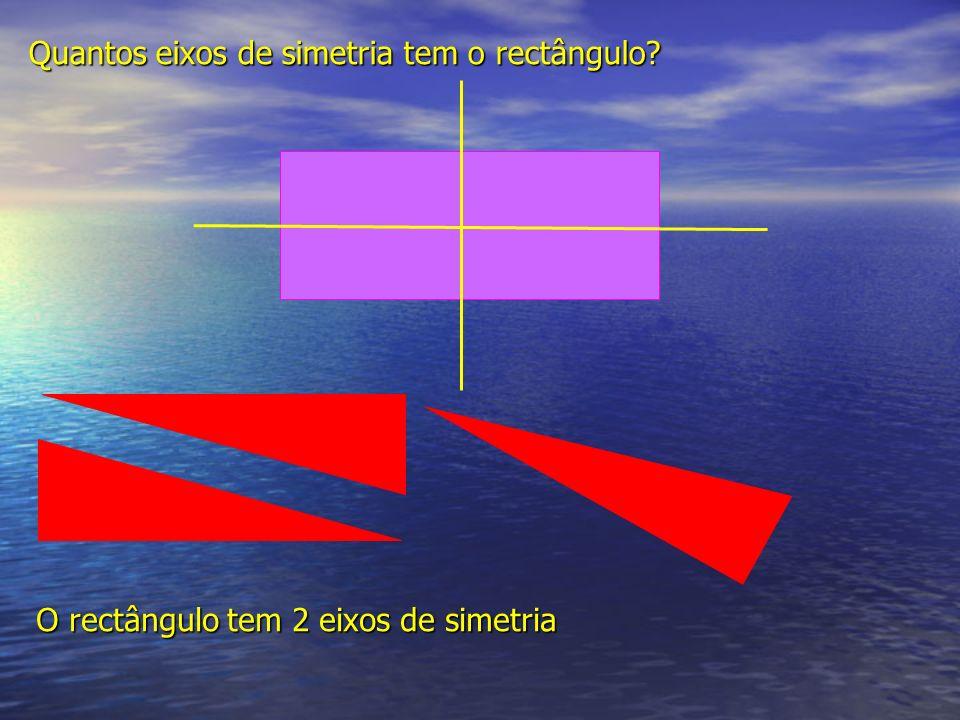 Quantos eixos de simetria tem o rectângulo? O rectângulo tem 2 eixos de simetria