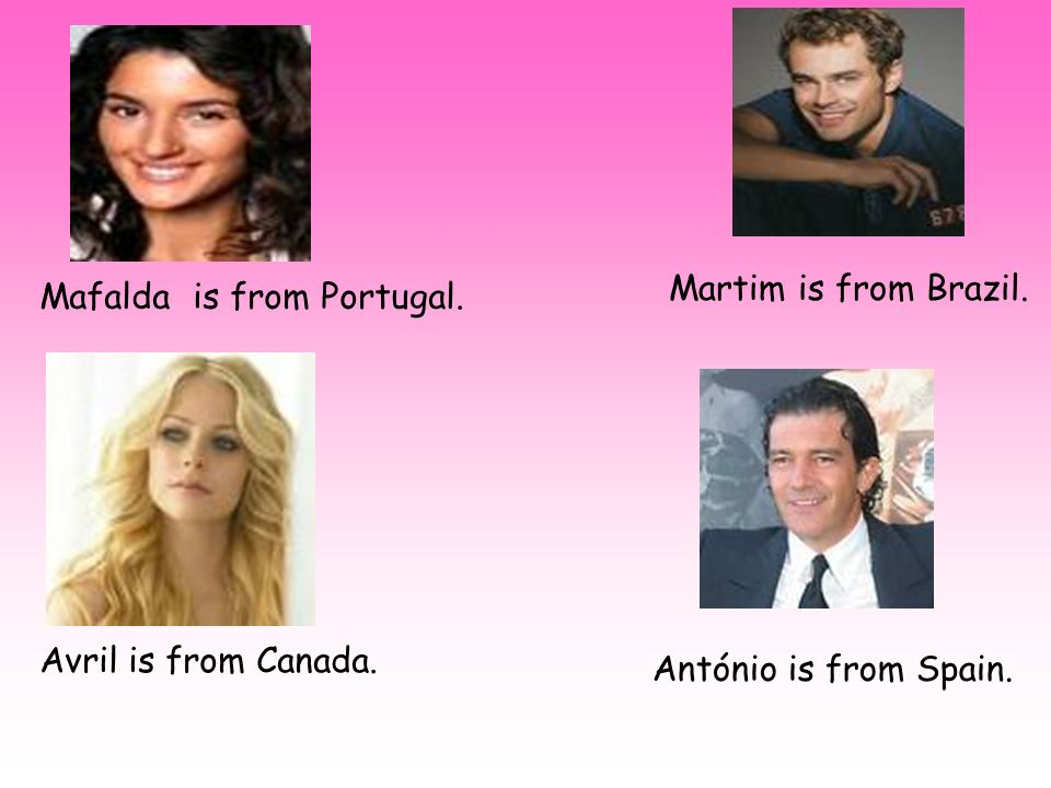Mafalda is from Portugal. Martim is from Brazil. Avril is from Canada. António is from Spain.