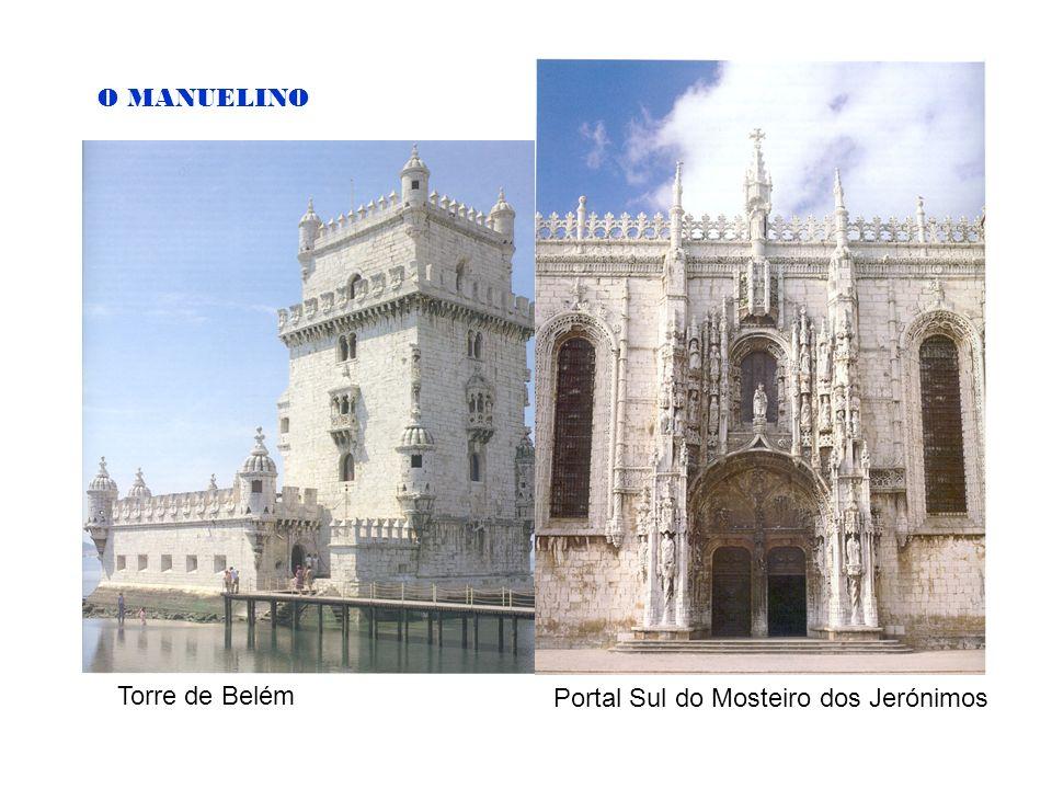 O MANUELINO Torre de Belém Portal Sul do Mosteiro dos Jerónimos
