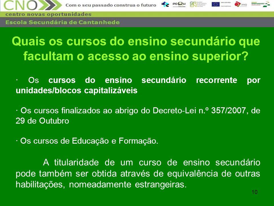 10 · Os cursos do ensino secundário recorrente por unidades/blocos capitalizáveis · Os cursos finalizados ao abrigo do Decreto-Lei n.º 357/2007, de 29