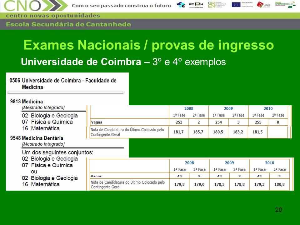 20 Universidade de Coimbra – 3º e 4º exemplos Exames Nacionais / provas de ingresso