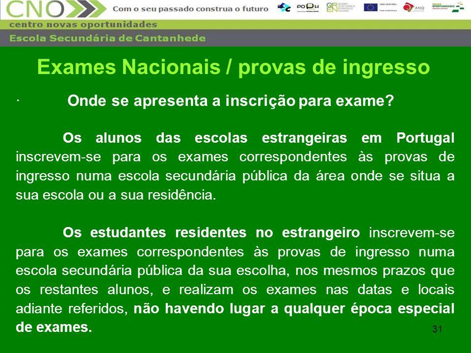 31 · Onde se apresenta a inscrição para exame? Os alunos das escolas estrangeiras em Portugal inscrevem-se para os exames correspondentes às provas de
