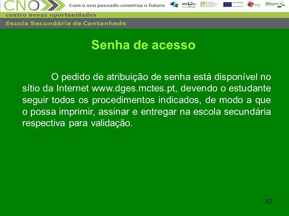 42 O pedido de atribuição de senha está disponível no sítio da Internet www.dges.mctes.pt, devendo o estudante seguir todos os procedimentos indicados