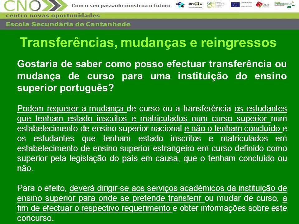 71 Gostaria de saber como posso efectuar transferência ou mudança de curso para uma instituição do ensino superior português? Podem requerer a mudança