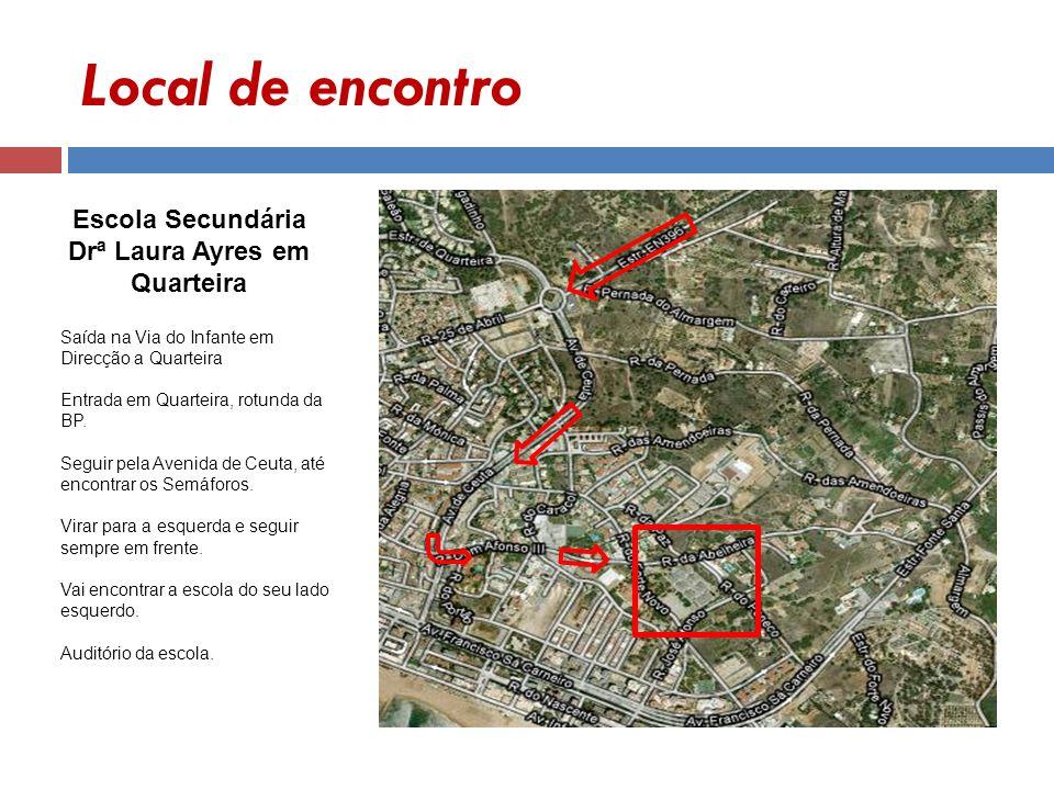 Local de encontro Escola Secundária Drª Laura Ayres em Quarteira Saída na Via do Infante em Direcção a Quarteira Entrada em Quarteira, rotunda da BP.