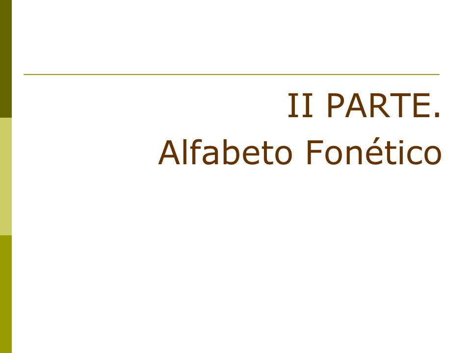 II PARTE. Alfabeto Fonético