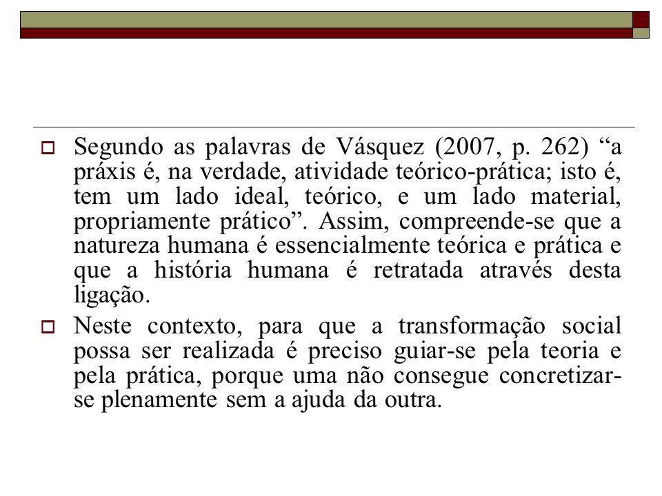 Segundo as palavras de Vásquez (2007, p.