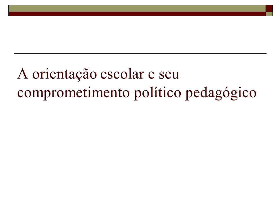 A orientação escolar e seu comprometimento político pedagógico