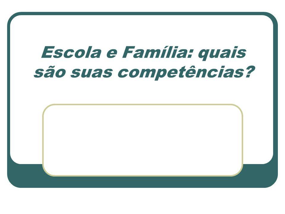 Escola e Família: quais são suas competências?