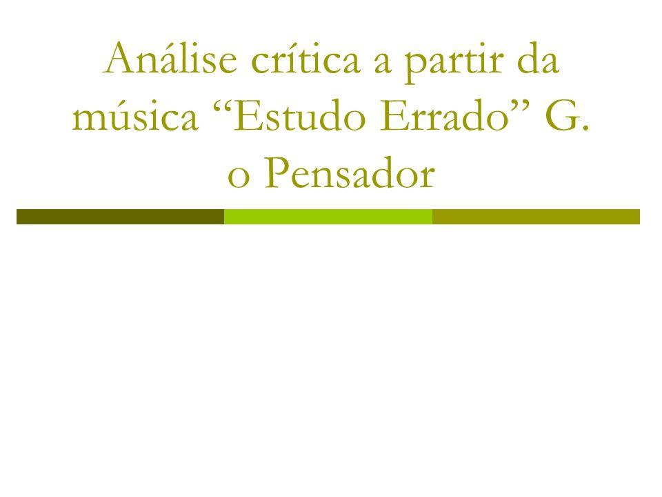 Análise crítica a partir da música Estudo Errado G. o Pensador