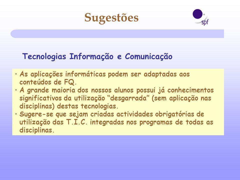 As aplicações informáticas podem ser adaptadas aos conteúdos de FQ. A grande maioria dos nossos alunos possui já conhecimentos significativos da utili