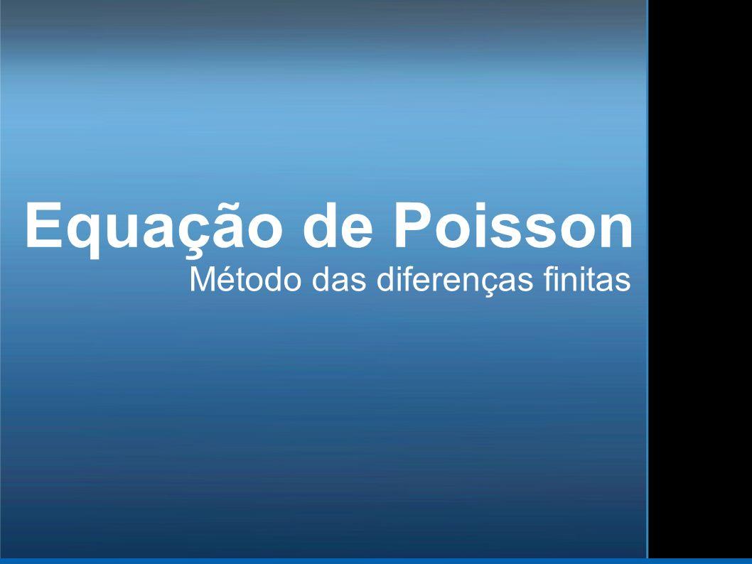 Equação de Poisson Método das diferenças finitas