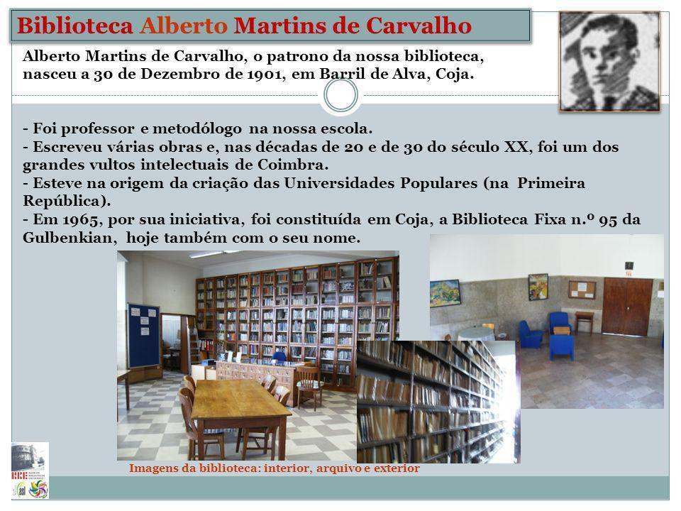 Escola Secundária José Falcão, Coimbra Biblioteca Alberto Martins de Carvalho Imagens da biblioteca: interior, arquivo e exterior Alberto Martins de C