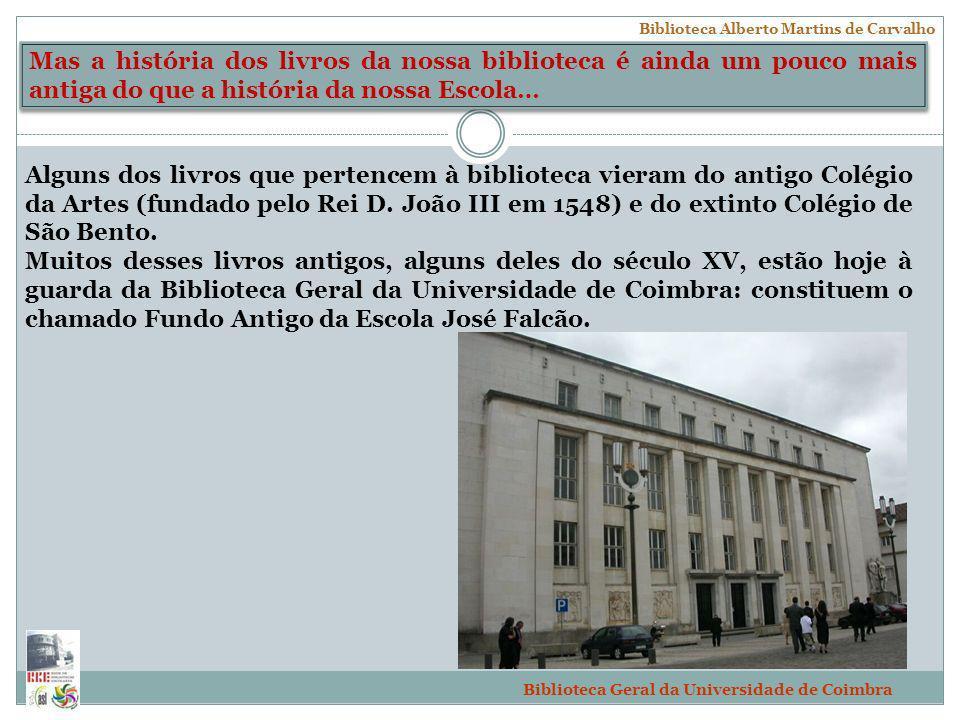 Escola Secundária José Falcão, Coimbra Alguns dos livros que pertencem à biblioteca vieram do antigo Colégio da Artes (fundado pelo Rei D. João III em