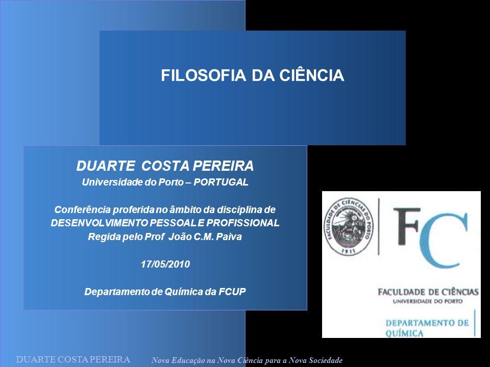 DUARTE COSTA PEREIRA Nova Educação na Nova Ciência para a Nova Sociedade FILOSOFIA DA CIÊNCIA