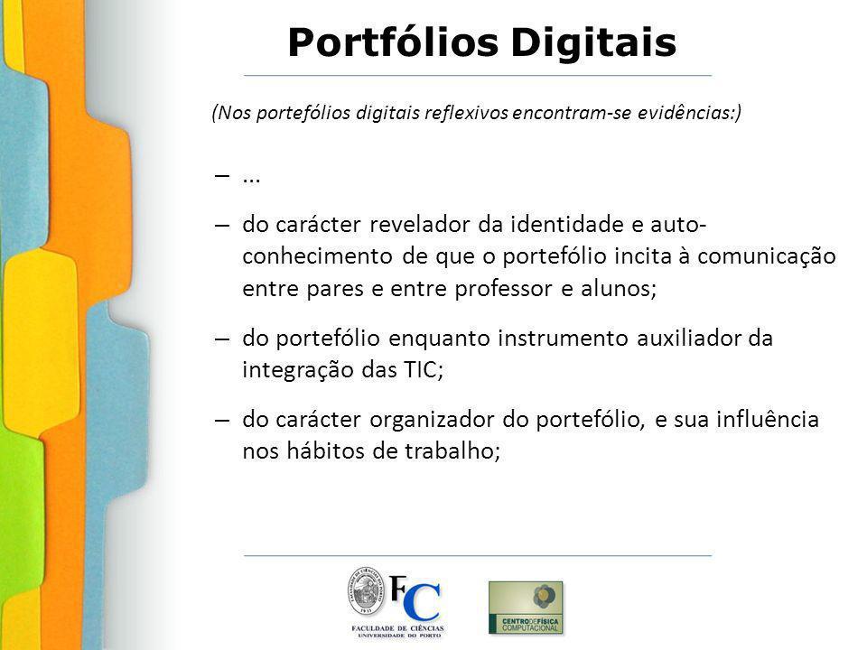Portfólios Digitais (Nos portefólios digitais reflexivos encontram-se evidências:) –...