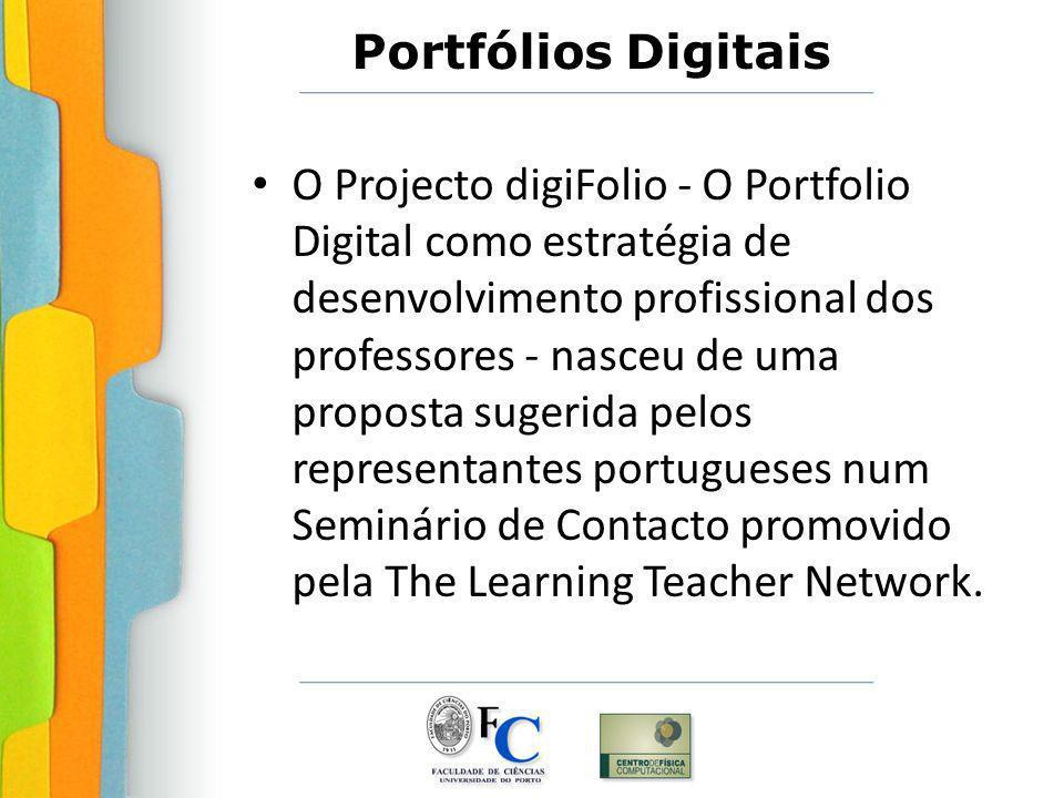Portfólios Digitais O Projecto digiFolio - O Portfolio Digital como estratégia de desenvolvimento profissional dos professores - nasceu de uma proposta sugerida pelos representantes portugueses num Seminário de Contacto promovido pela The Learning Teacher Network.