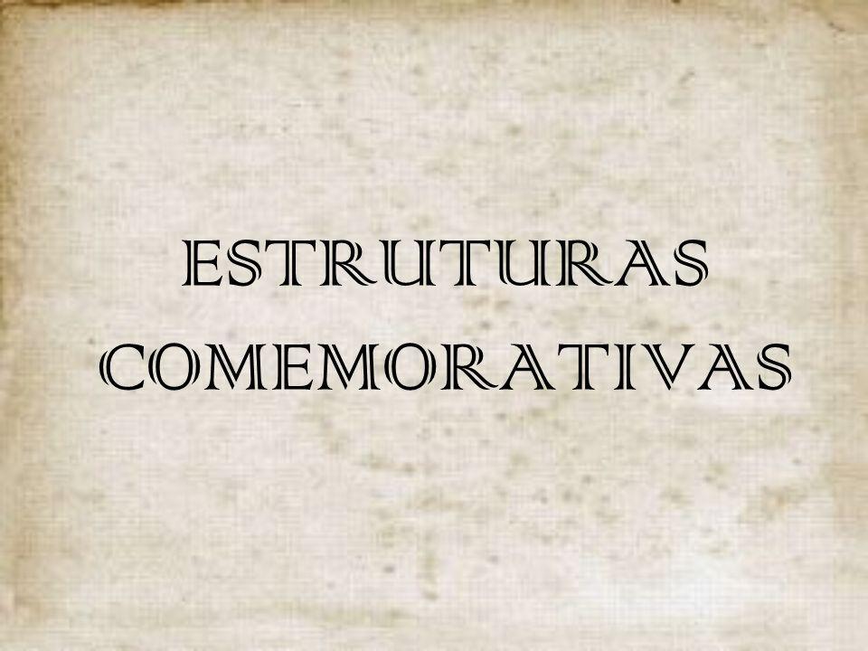 ESTRUTURAS COMEMORATIVAS