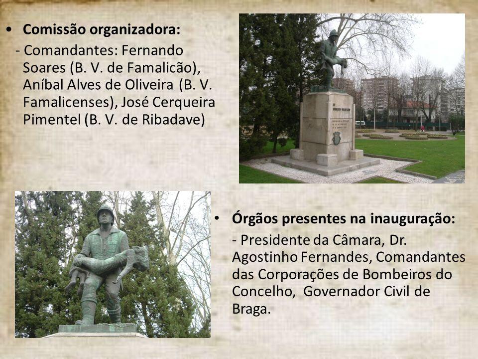 Comissão organizadora: - Comandantes: Fernando Soares (B. V. de Famalicão), Aníbal Alves de Oliveira (B. V. Famalicenses), José Cerqueira Pimentel (B.
