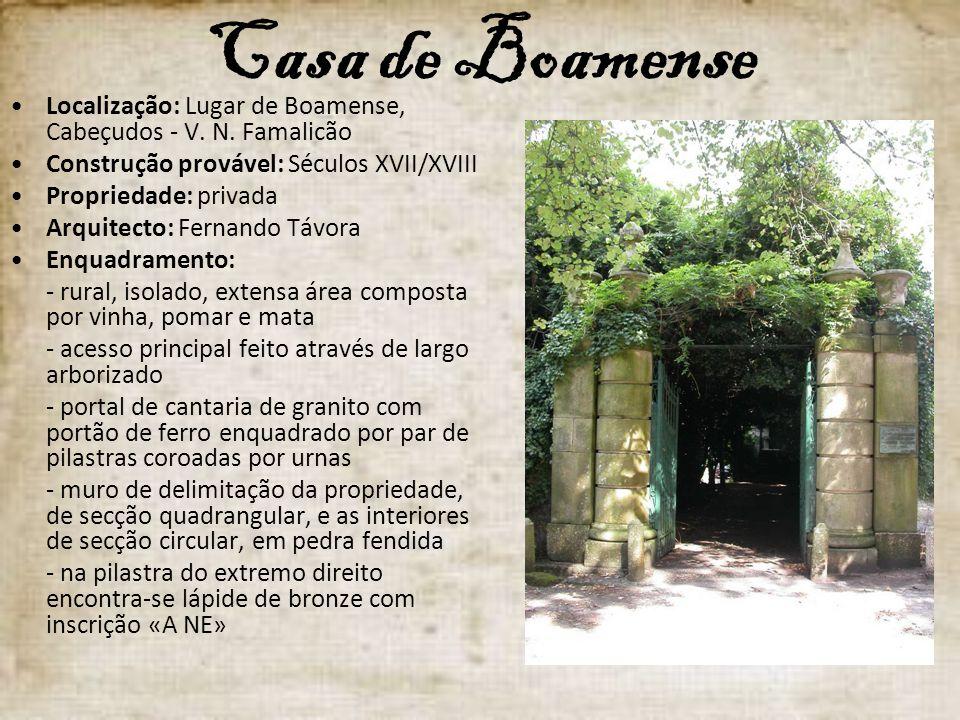 Casa de Boamense Localização: Lugar de Boamense, Cabeçudos - V. N. Famalicão Construção provável: Séculos XVII/XVIII Propriedade: privada Arquitecto: