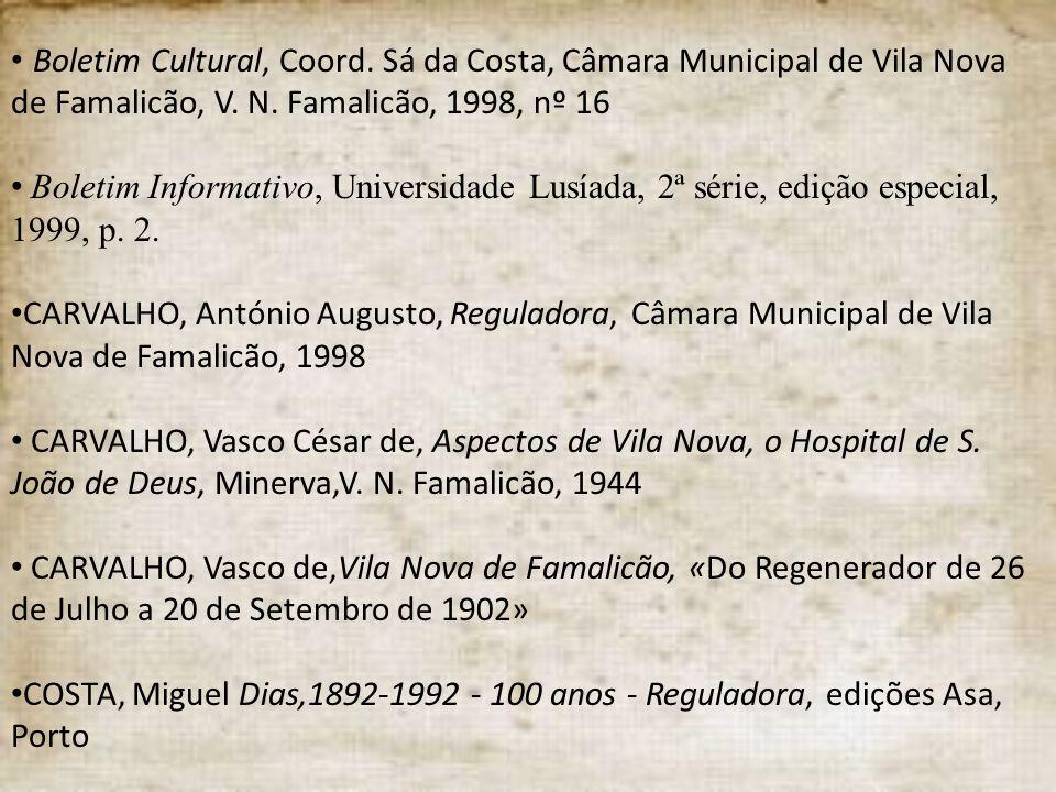 Boletim Cultural, Coord. Sá da Costa, Câmara Municipal de Vila Nova de Famalicão, V. N. Famalicão, 1998, nº 16 Boletim Informativo, Universidade Lusía