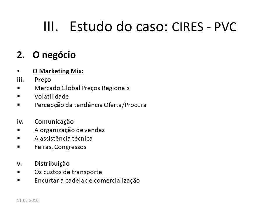 2.O negócio O Marketing Mix: iii.Preço Mercado Global Preços Regionais Volatilidade Percepção da tendência Oferta/Procura iv.Comunicação A organização