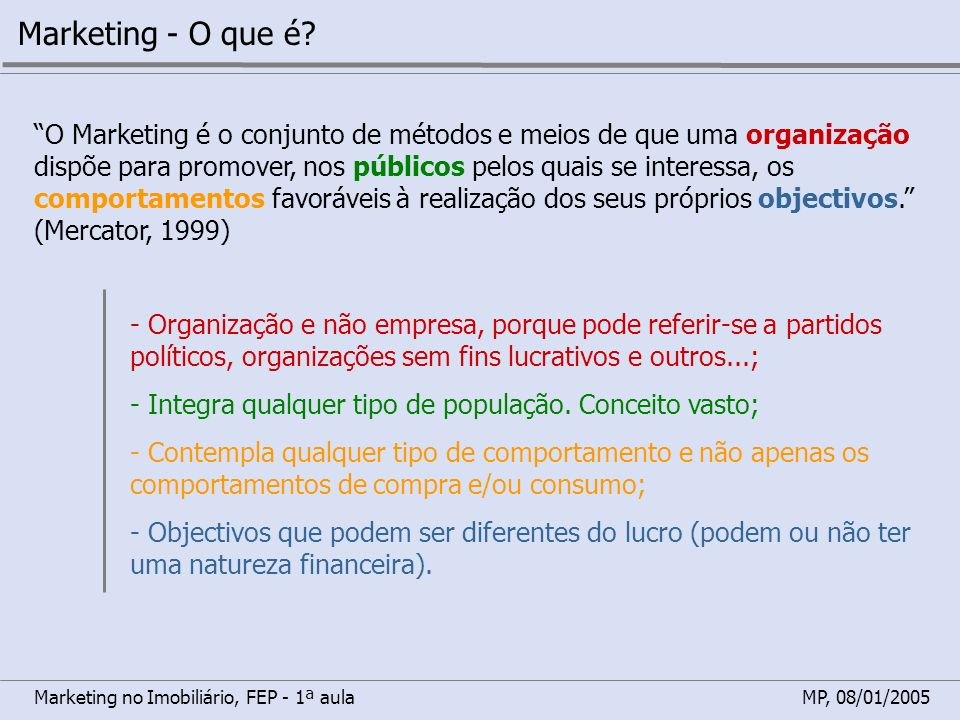 Marketing no Imobiliário, FEP - 1ª aulaMP, 08/01/2005 Marketing - O que é.