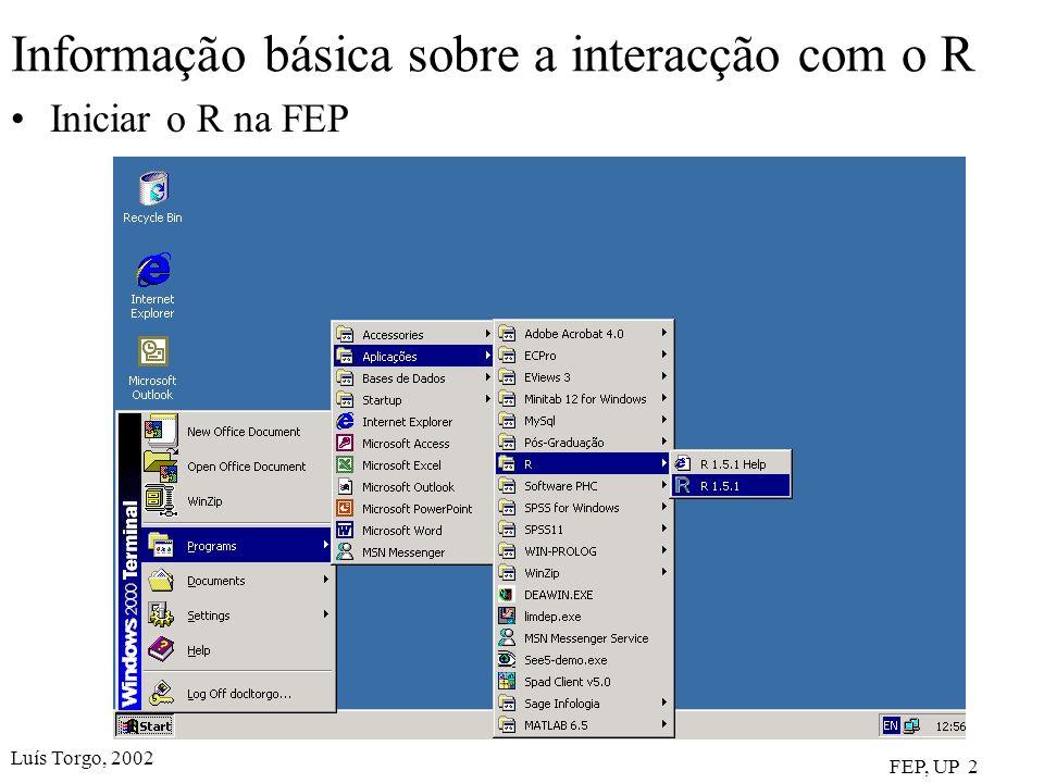 Luís Torgo, 2002 FEP, UP 2 Informação básica sobre a interacção com o R Iniciar o R na FEP