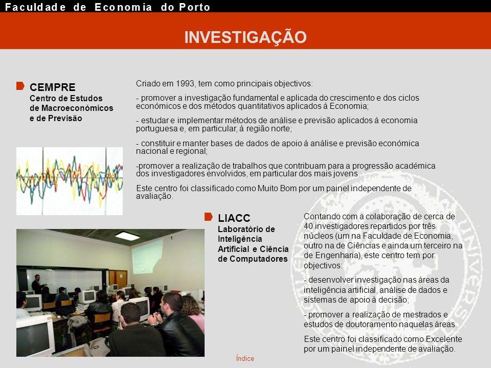 INVESTIGAÇÃO Criado em 1993, tem como principais objectivos: - promover a investigação fundamental e aplicada do crescimento e dos ciclos económicos e