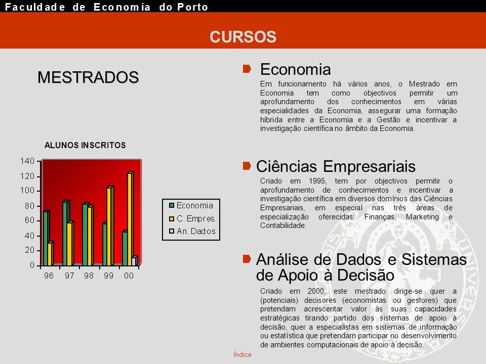 MESTRADOS Economia Em funcionamento há vários anos, o Mestrado em Economia tem como objectivos permitir um aprofundamento dos conhecimentos em várias