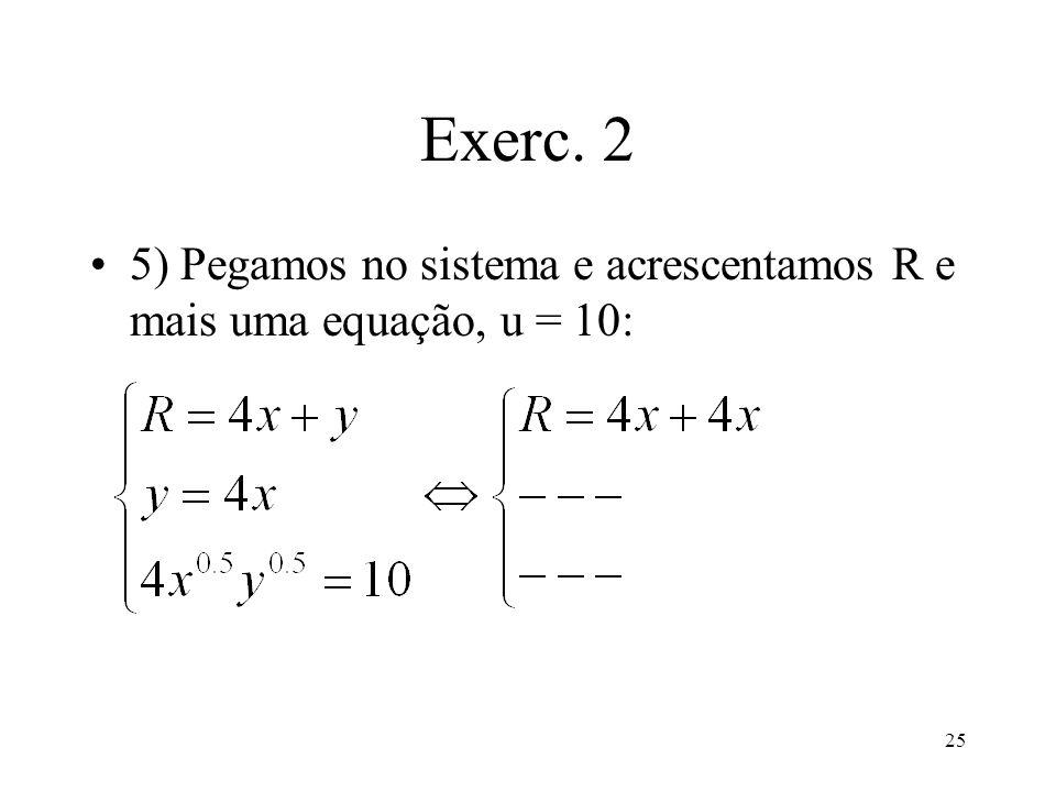 25 Exerc. 2 5) Pegamos no sistema e acrescentamos R e mais uma equação, u = 10: