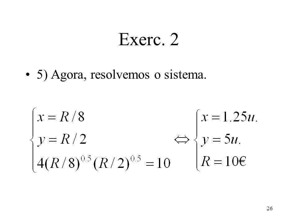 26 Exerc. 2 5) Agora, resolvemos o sistema.