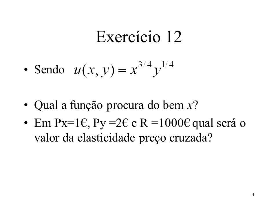 4 Exercício 12 Sendo Qual a função procura do bem x.