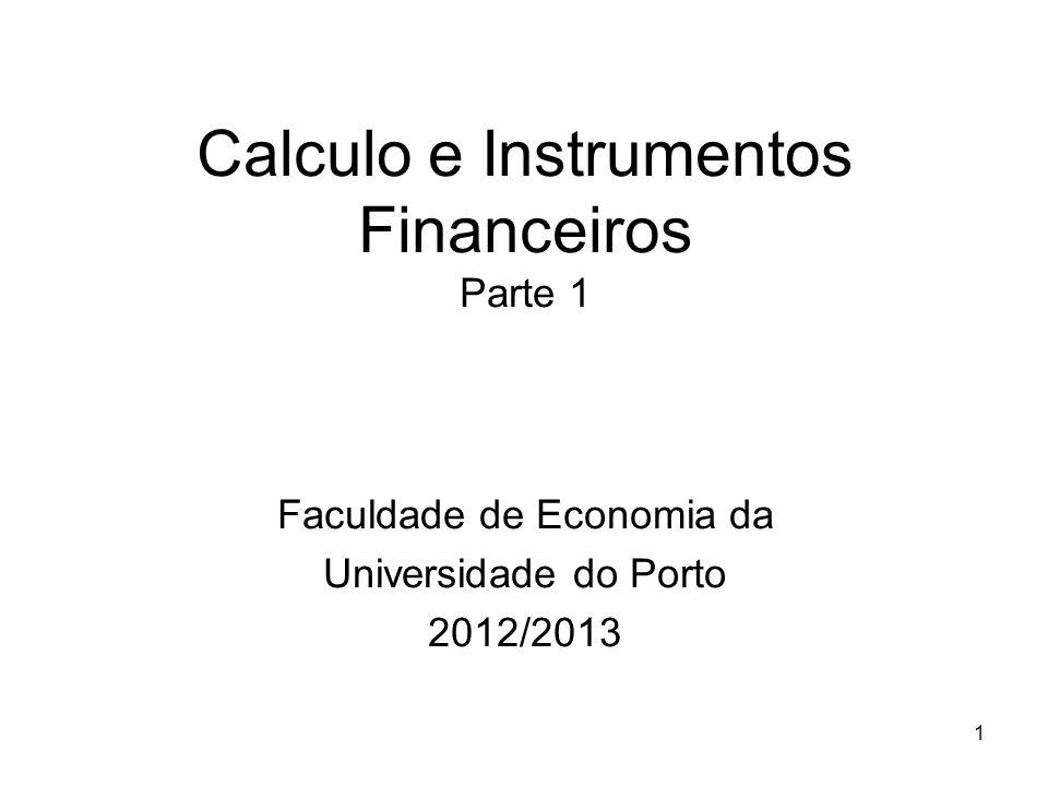 1 Calculo e Instrumentos Financeiros Parte 1 Faculdade de Economia da Universidade do Porto 2012/2013