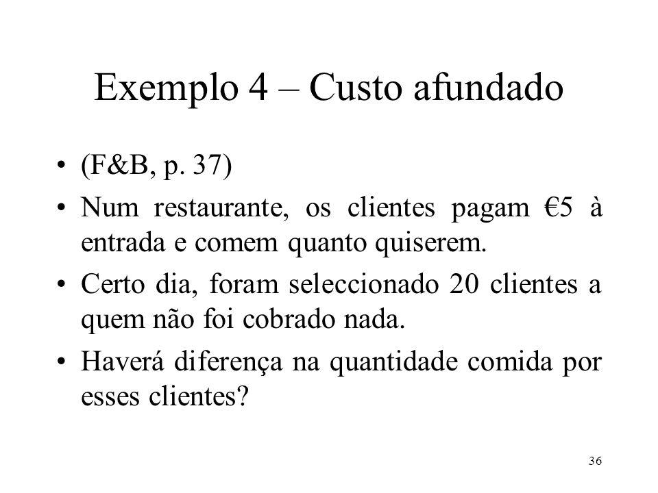 37 Exemplo 4 – Custo afundado (F&B, p.