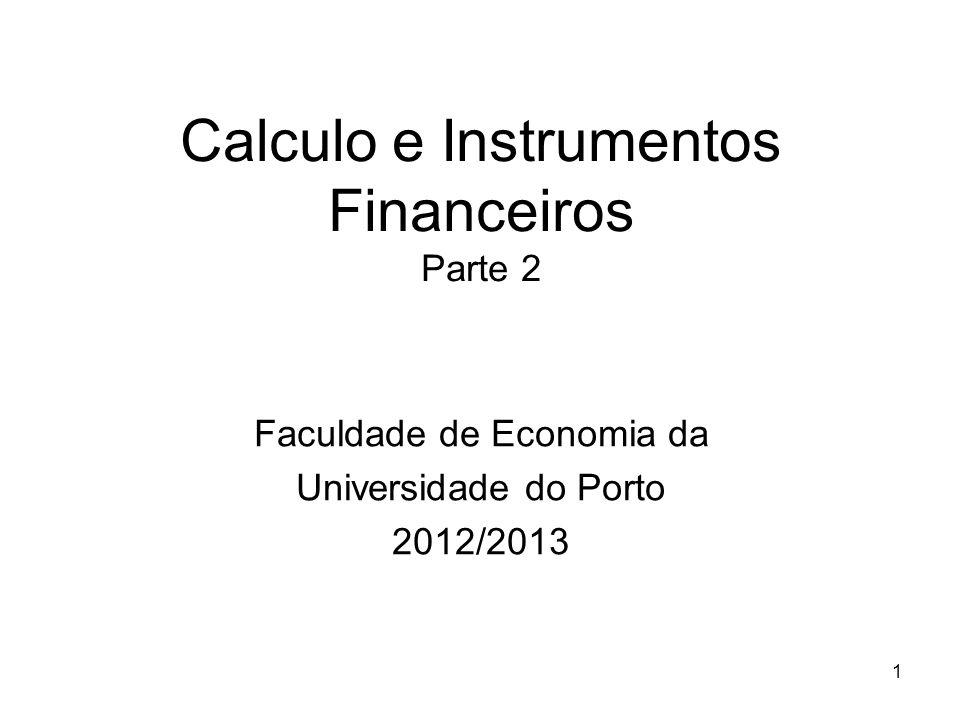 1 Calculo e Instrumentos Financeiros Parte 2 Faculdade de Economia da Universidade do Porto 2012/2013