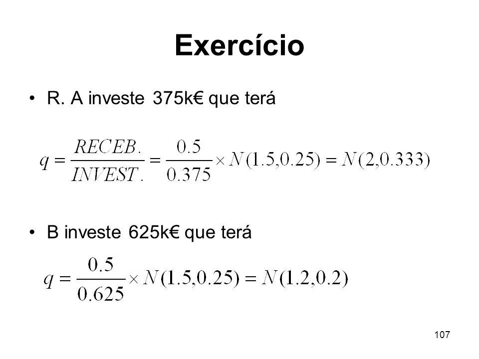 107 Exercício R. A investe 375k que terá B investe 625k que terá