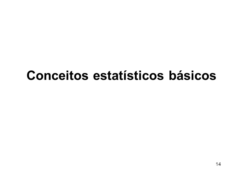 14 Conceitos estatísticos básicos
