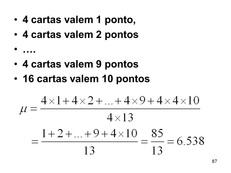 67 4 cartas valem 1 ponto, 4 cartas valem 2 pontos ….