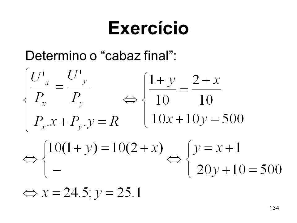 134 Exercício Determino o cabaz final: