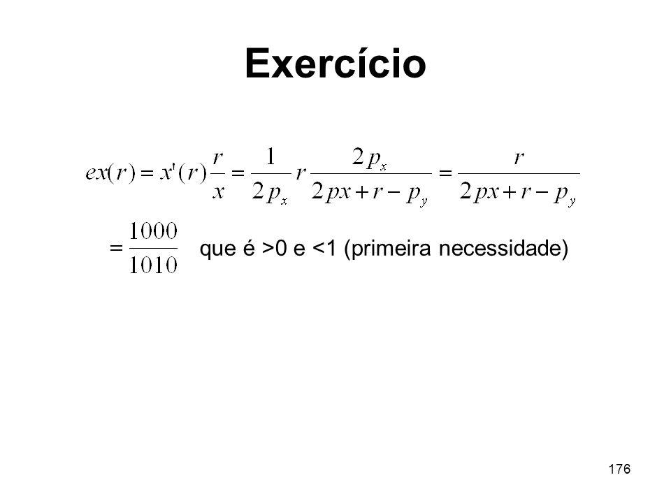 176 Exercício que é >0 e <1 (primeira necessidade)