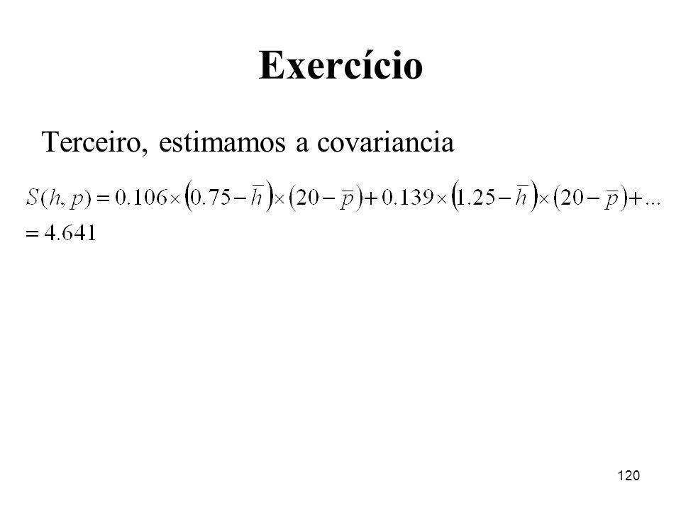 120 Exercício Terceiro, estimamos a covariancia