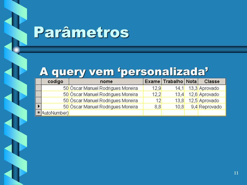 11 Parâmetros A query vem personalizada