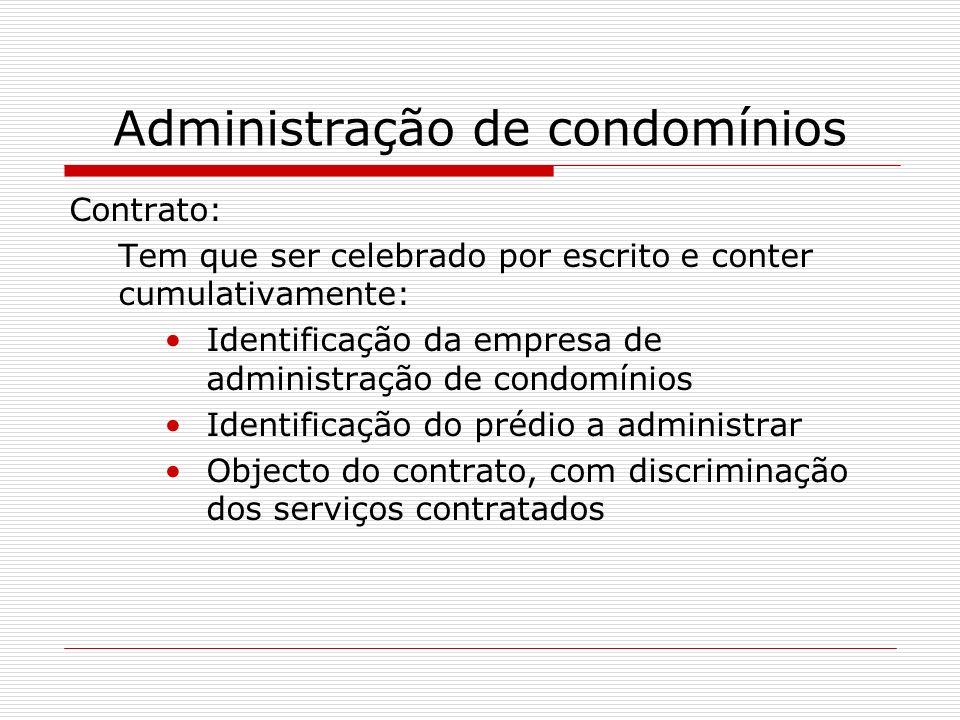 Administração de condomínios Contrato: Tem que ser celebrado por escrito e conter cumulativamente: Identificação da empresa de administração de condom