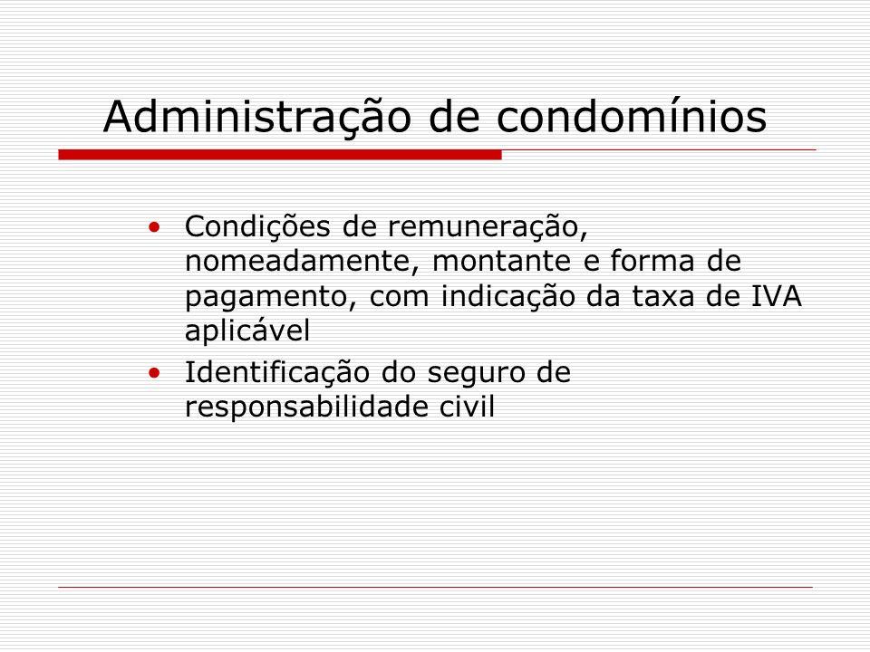 Administração de condomínios Condições de remuneração, nomeadamente, montante e forma de pagamento, com indicação da taxa de IVA aplicável Identificaç