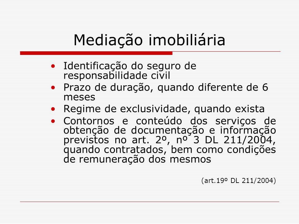 Mediação imobiliária Identificação do seguro de responsabilidade civil Prazo de duração, quando diferente de 6 meses Regime de exclusividade, quando e