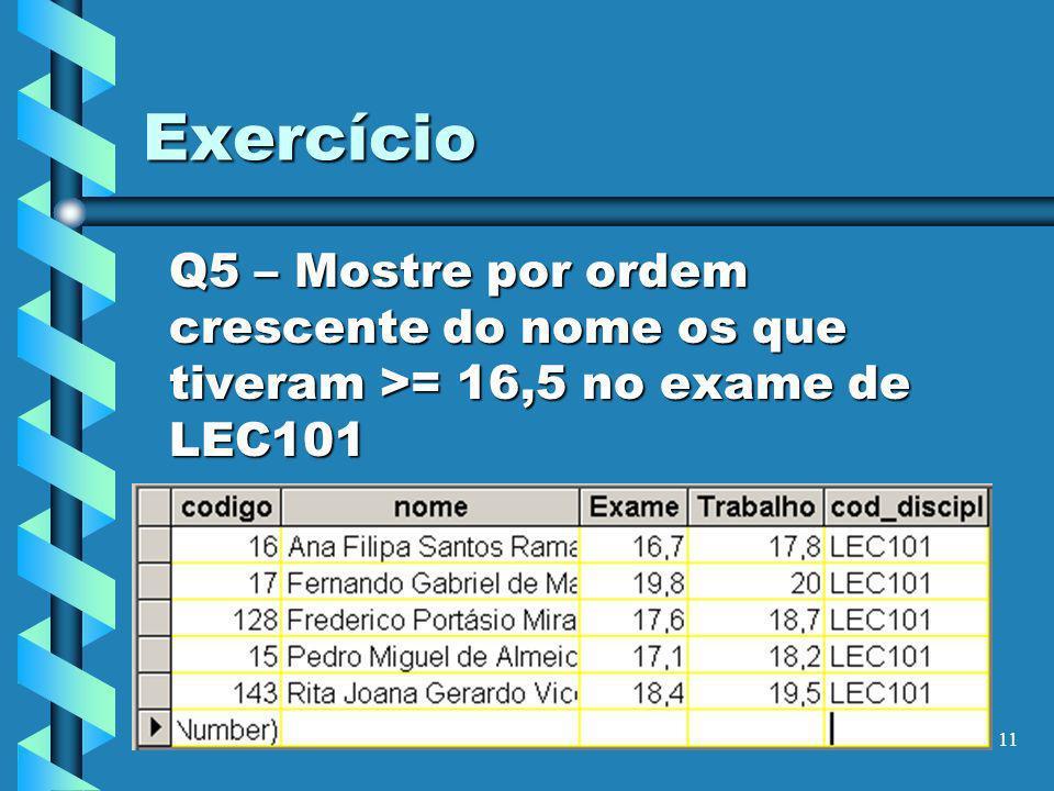 12 Exercício Q6 – Calcule a nota final em que o trabalho pesa 30% arredondada a 1 casa decimal.