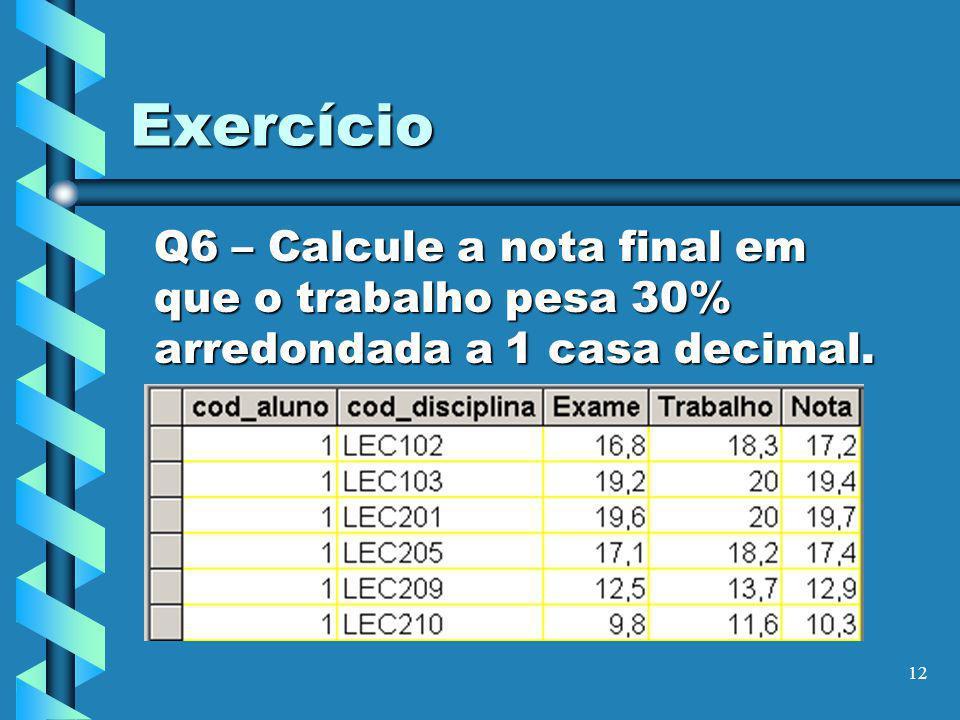 13 Exercício Q7 – Mostre por ordem decrescente da nota os que tiveram >= 16,5 na nota de LEC101