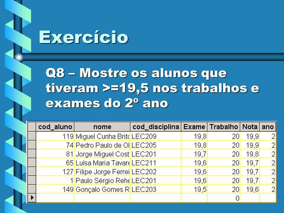 15 Exercício Q9 – Ouvi dizer que anda uma aluna de Valongo no 1º ou 2º ano.